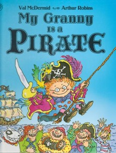 My Granny Is A Pirate  by Val McDermid - review by Alan Dapre