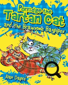Porridge The Tartan Cat and the Brawsome Bagpipes Alan Dapre